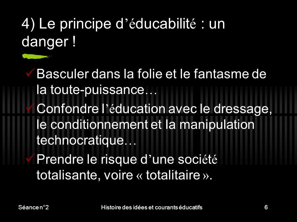 4) Le principe d'éducabilité : un danger !