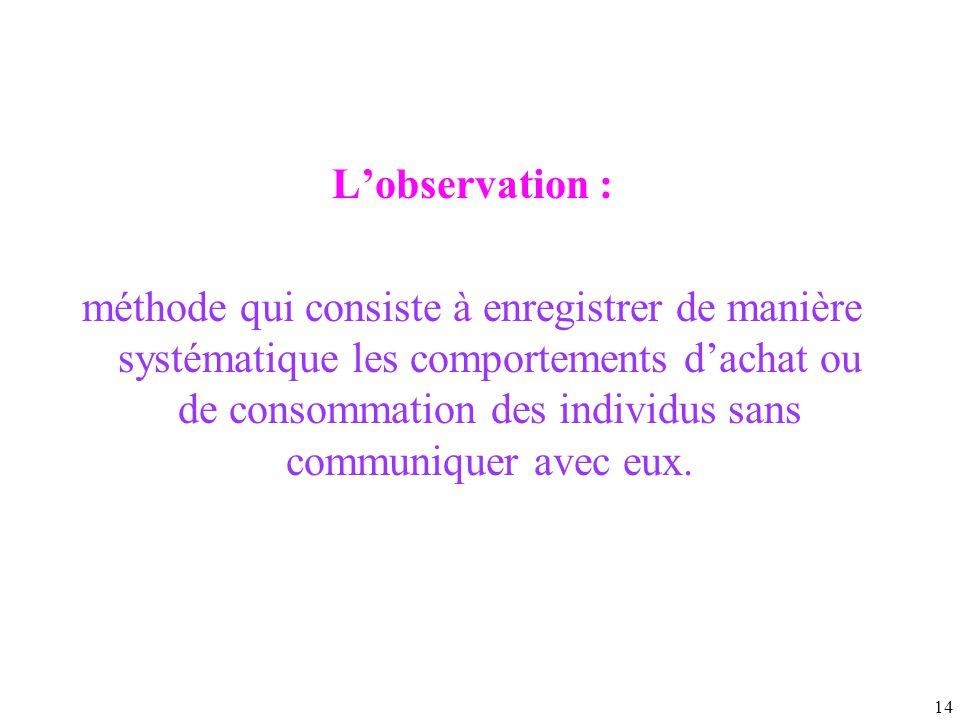 L'observation :
