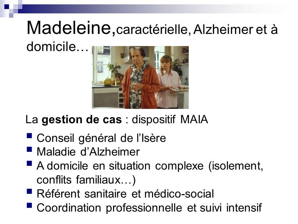 Madeleine,caractérielle, Alzheimer et à domicile…