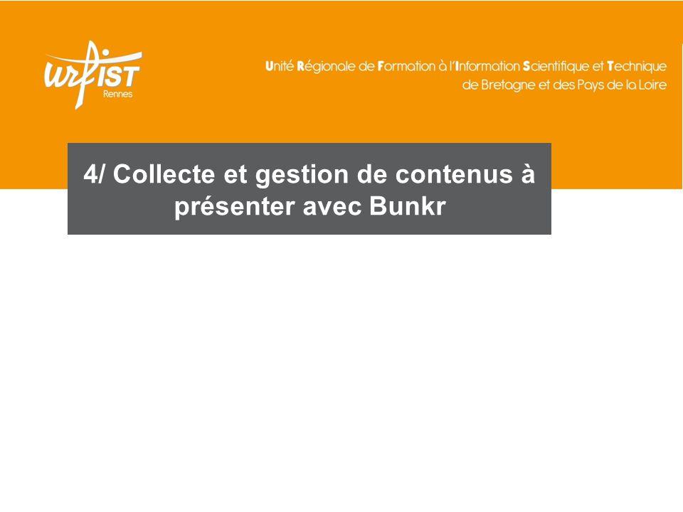 4/ Collecte et gestion de contenus à présenter avec Bunkr