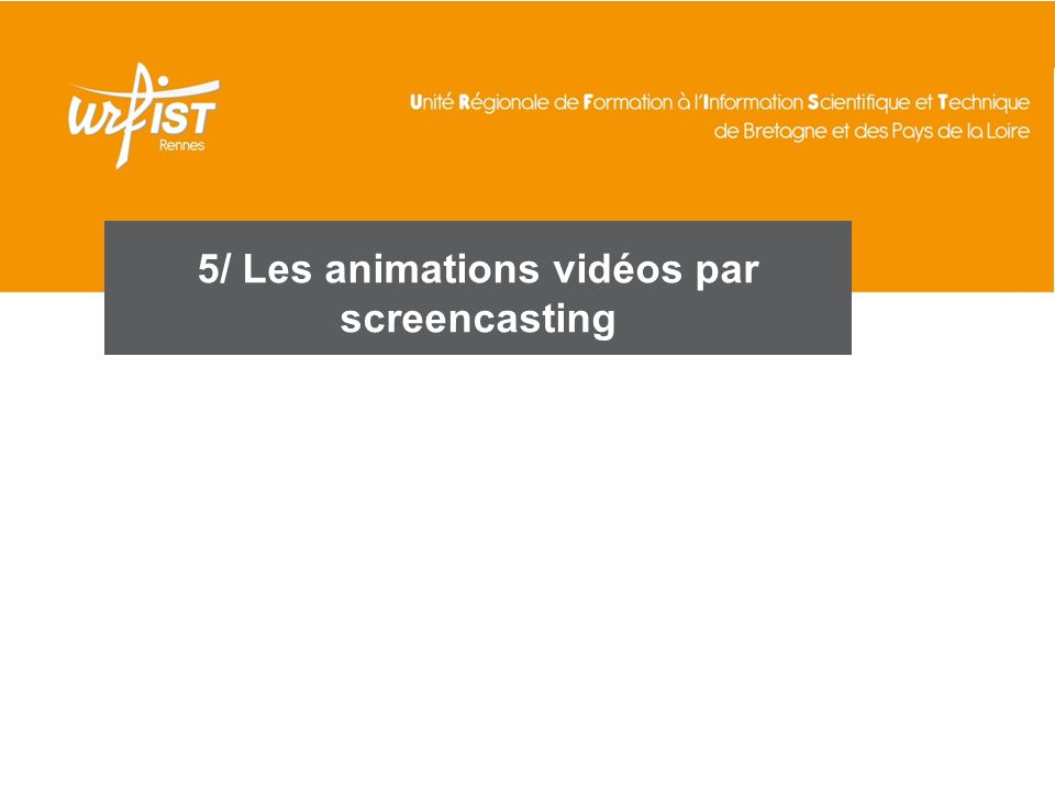 5/ Les animations vidéos par screencasting
