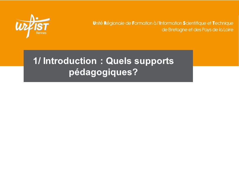 1/ Introduction : Quels supports pédagogiques