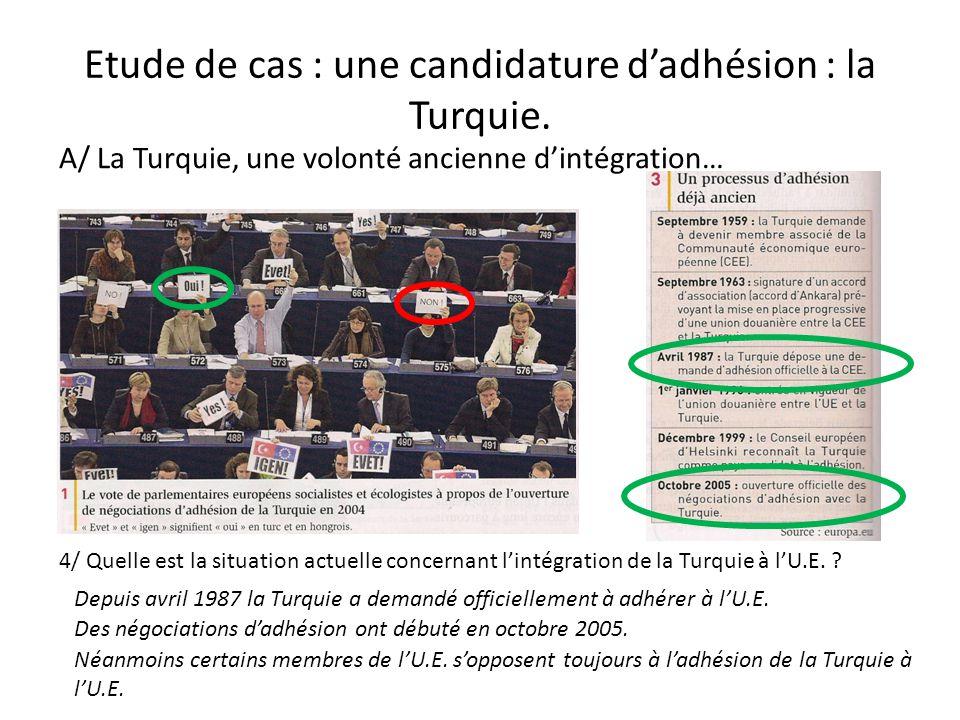 Etude de cas : une candidature d'adhésion : la Turquie.