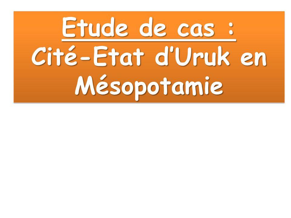 Cité-Etat d'Uruk en Mésopotamie