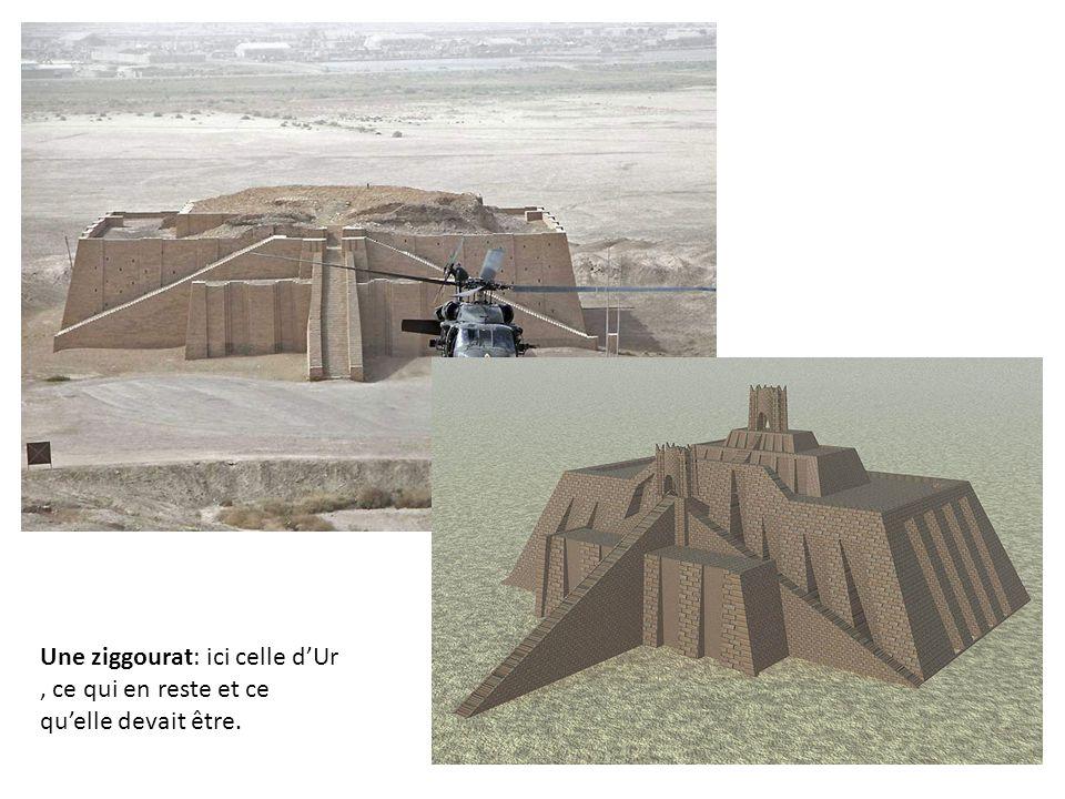 Une ziggourat: ici celle d'Ur , ce qui en reste et ce qu'elle devait être.