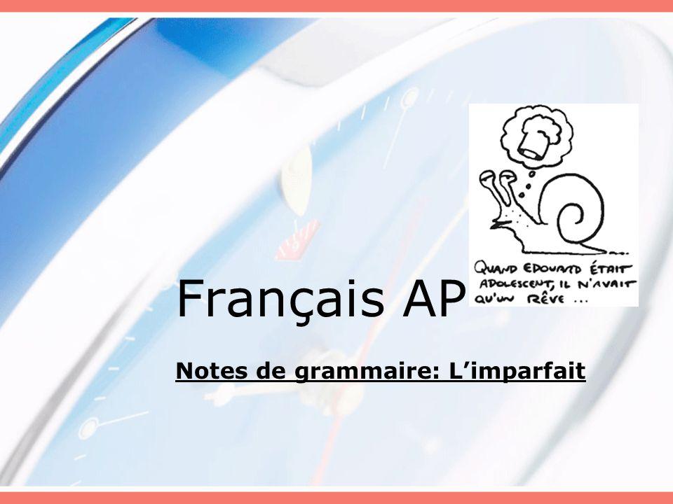 Notes de grammaire: L'imparfait
