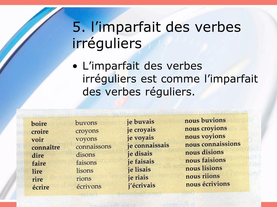 5. l'imparfait des verbes irréguliers