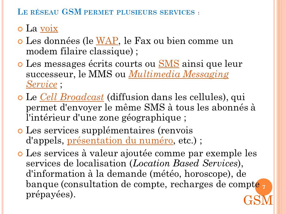 Le réseau GSM permet plusieurs services :