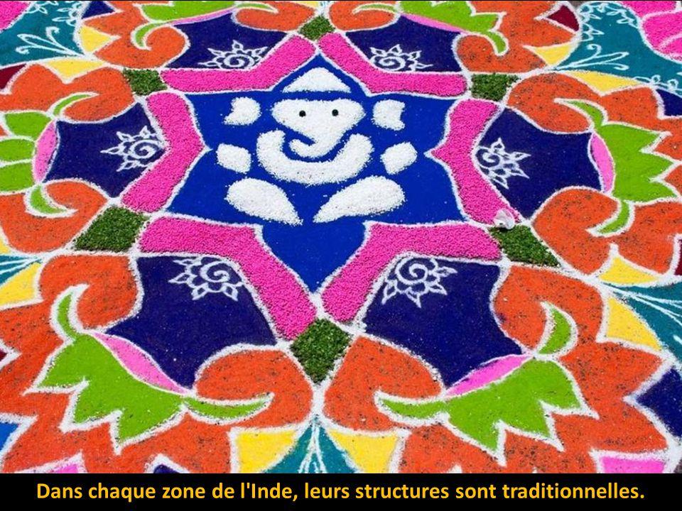 Dans chaque zone de l Inde, leurs structures sont traditionnelles.