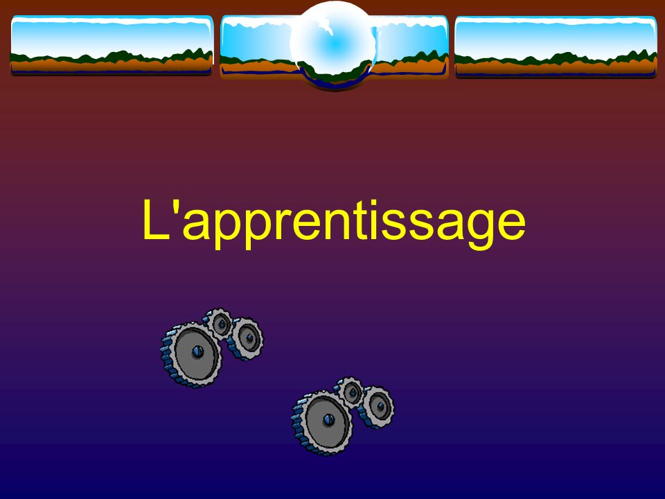 L apprentissage 16