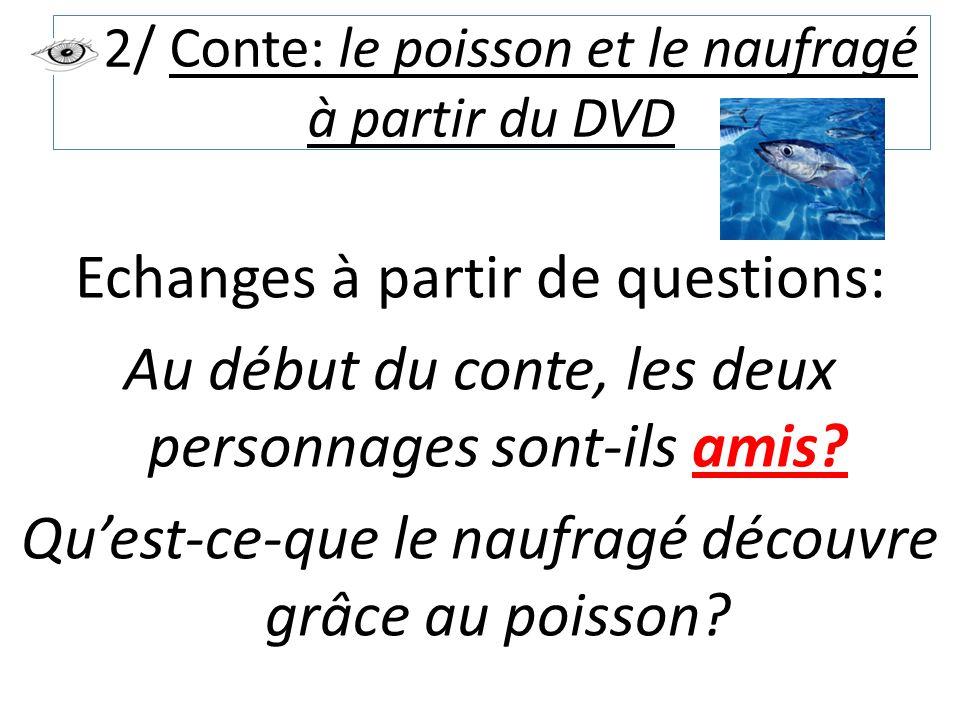 2/ Conte: le poisson et le naufragé à partir du DVD