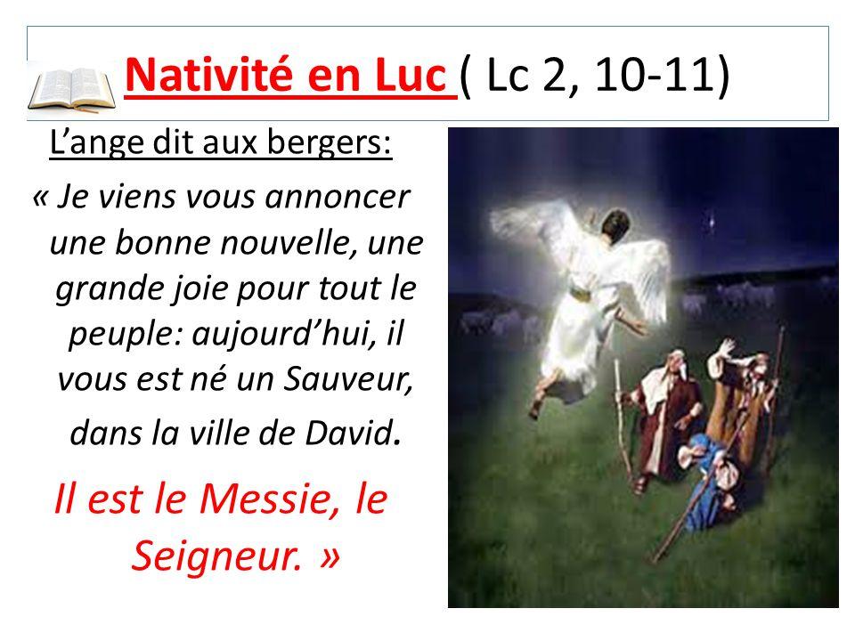 Nativité en Luc ( Lc 2, 10-11) Il est le Messie, le Seigneur. »