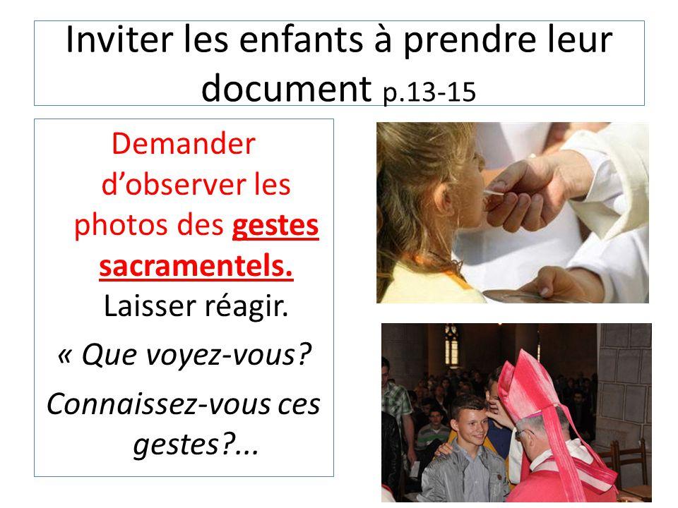 Inviter les enfants à prendre leur document p.13-15