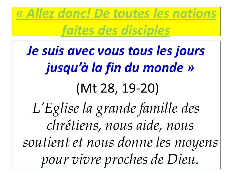 « Allez donc! De toutes les nations faites des disciples