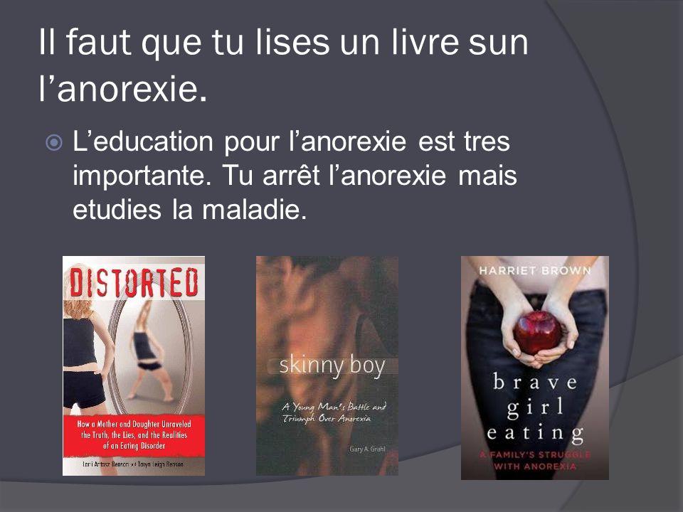 Il faut que tu lises un livre sun l'anorexie.