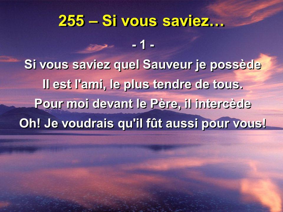 255 – Si vous saviez… - 1 - Si vous saviez quel Sauveur je possède