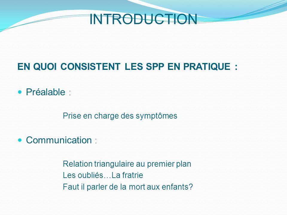 INTRODUCTION EN QUOI CONSISTENT LES SPP EN PRATIQUE : Préalable :