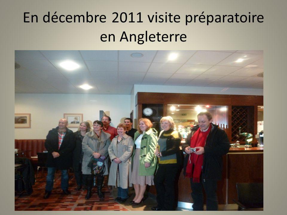 En décembre 2011 visite préparatoire en Angleterre