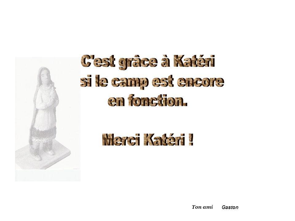 C est grâce à Katéri si le camp est encore en fonction. Merci Katéri !