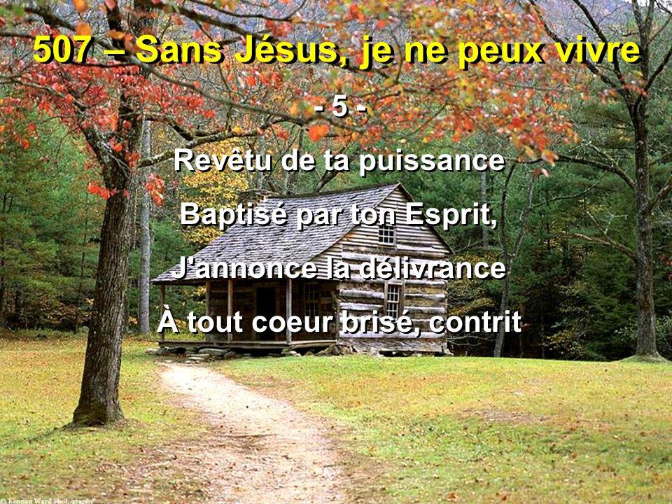 507 – Sans Jésus, je ne peux vivre