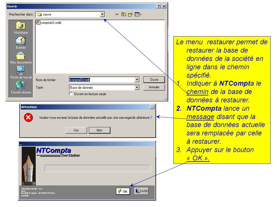 Le menu restaurer permet de restaurer la base de données de la société en ligne dans le chemin spécifié.