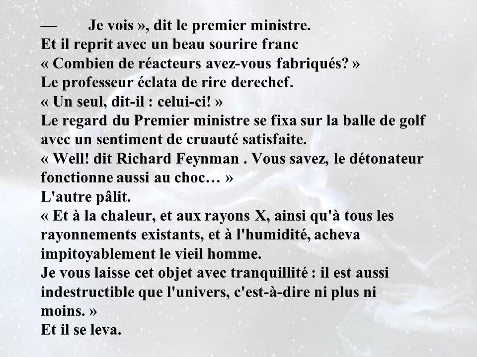 —. Je vois », dit le premier ministre