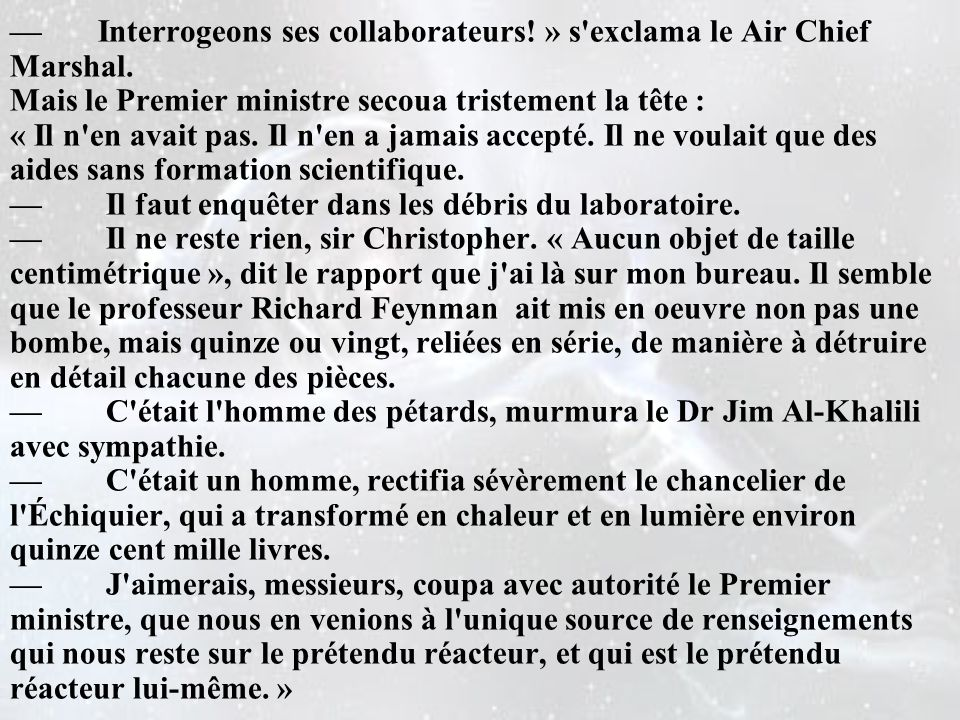 — Interrogeons ses collaborateurs. » s exclama le Air Chief Marshal