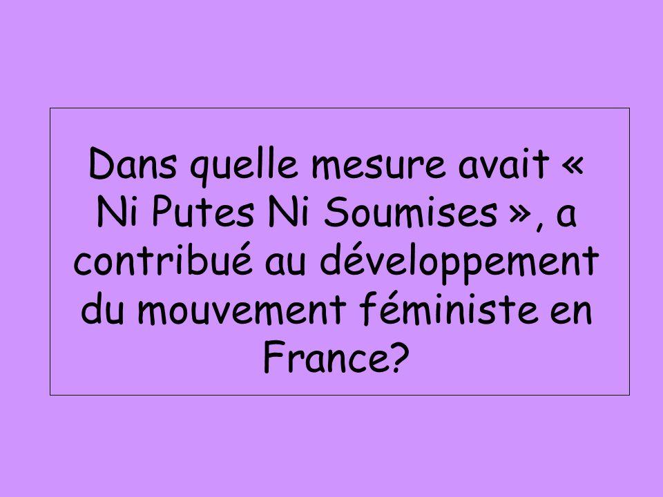 Dans quelle mesure avait « Ni Putes Ni Soumises », a contribué au développement du mouvement féministe en France