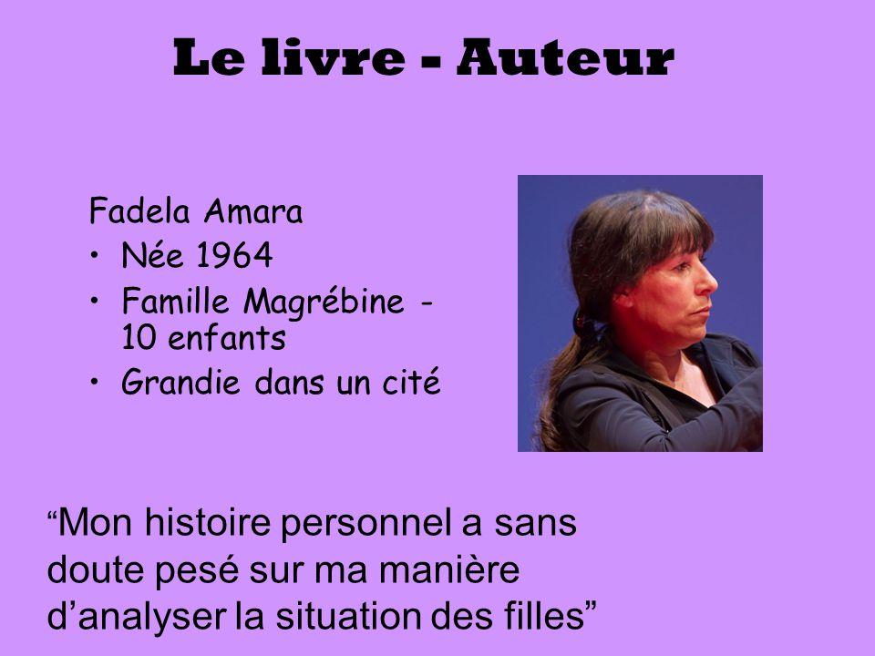 Le livre - Auteur Fadela Amara Née 1964 Famille Magrébine - 10 enfants