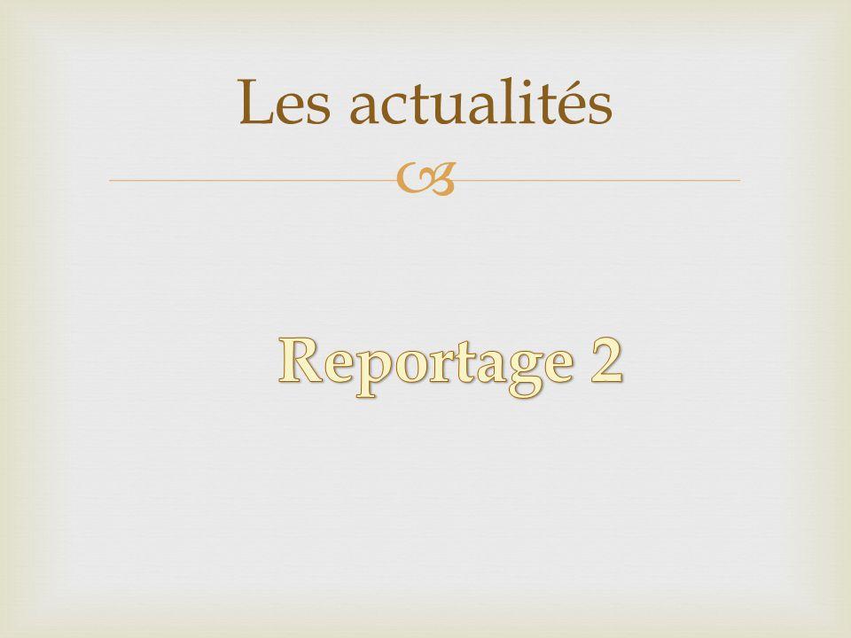 Les actualités Reportage 2