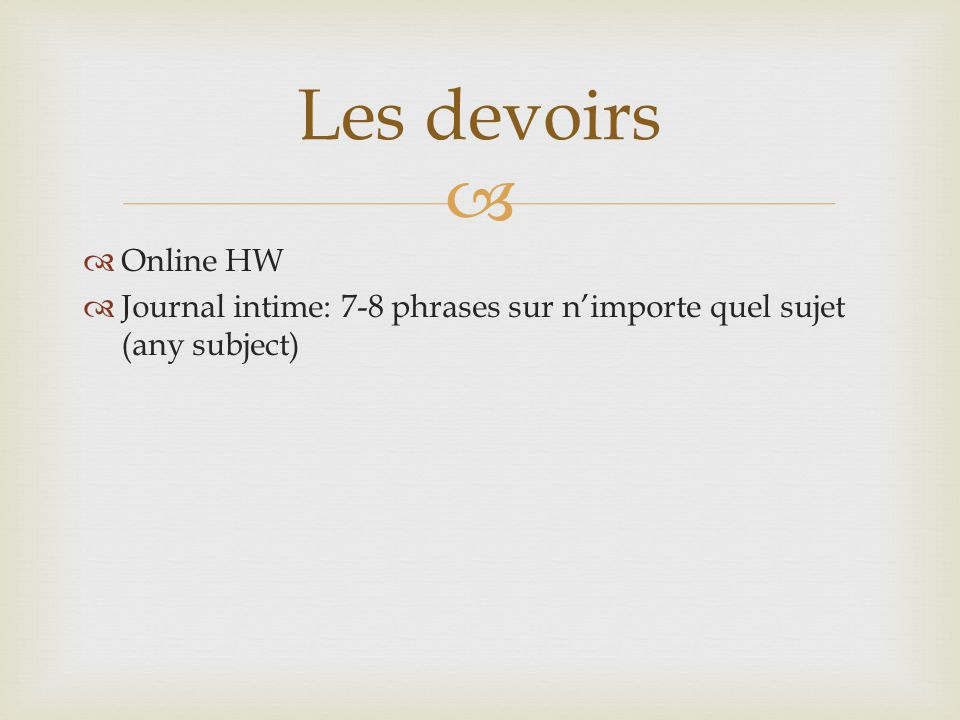 Les devoirs Online HW Journal intime: 7-8 phrases sur n'importe quel sujet (any subject)