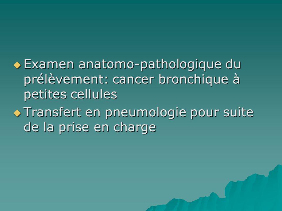 Examen anatomo-pathologique du prélèvement: cancer bronchique à petites cellules