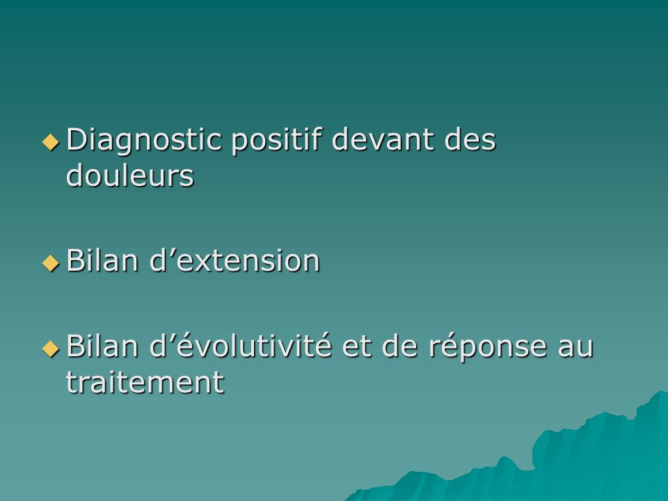 Diagnostic positif devant des douleurs