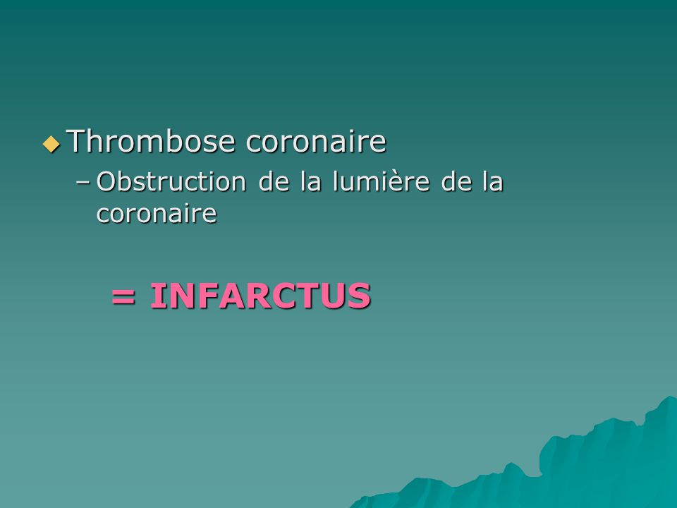 = INFARCTUS Thrombose coronaire