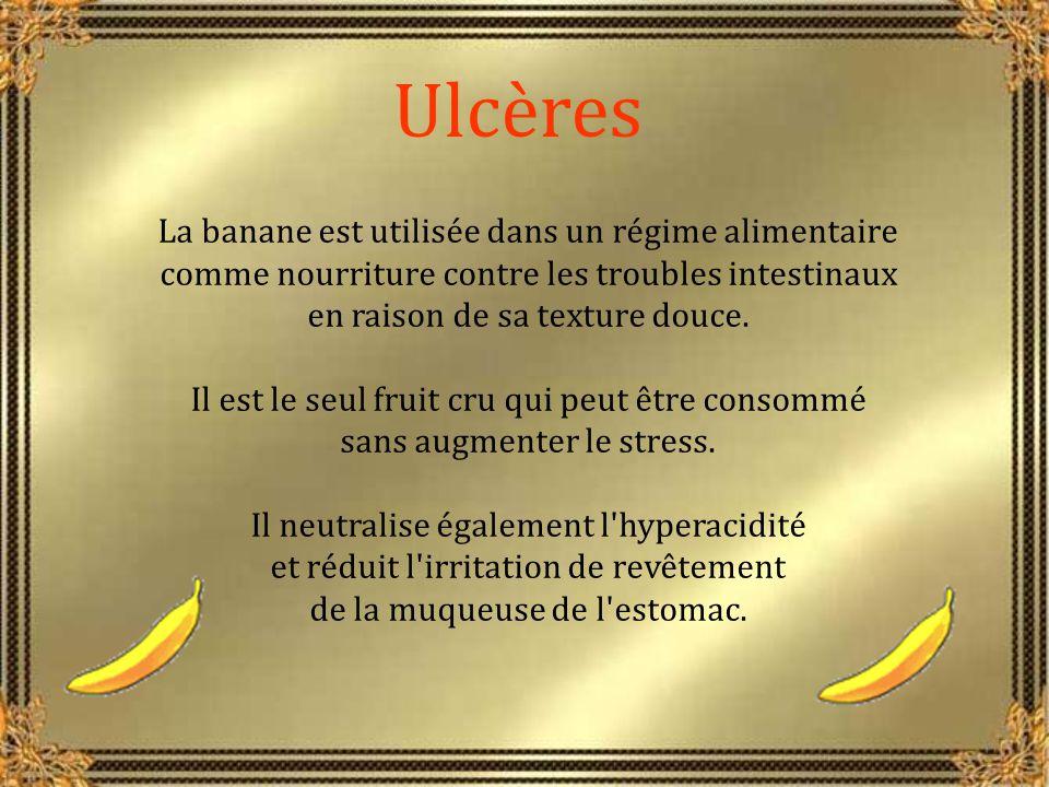 Ulcères La banane est utilisée dans un régime alimentaire