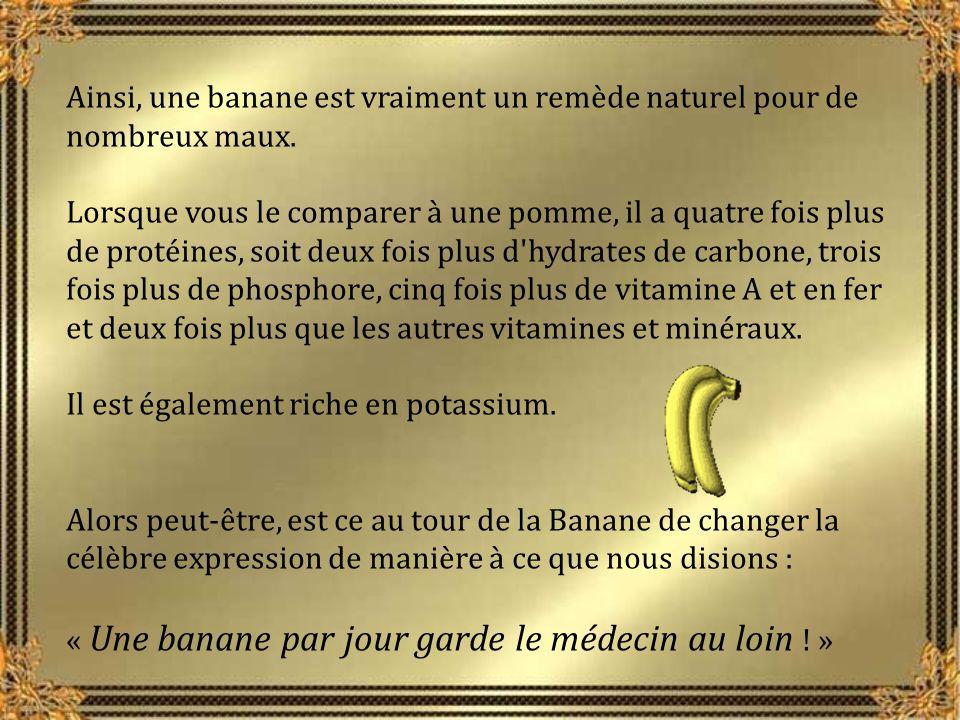 Ainsi, une banane est vraiment un remède naturel pour de nombreux maux.