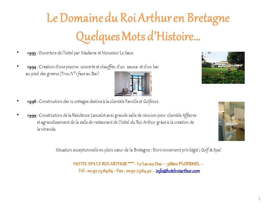 Le Domaine du Roi Arthur en Bretagne Quelques Mots d'Histoire…