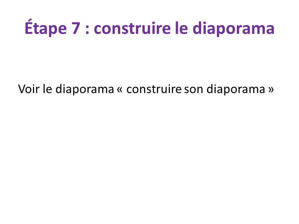 Étape 7 : construire le diaporama