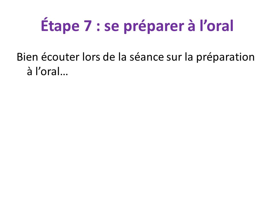 Étape 7 : se préparer à l'oral