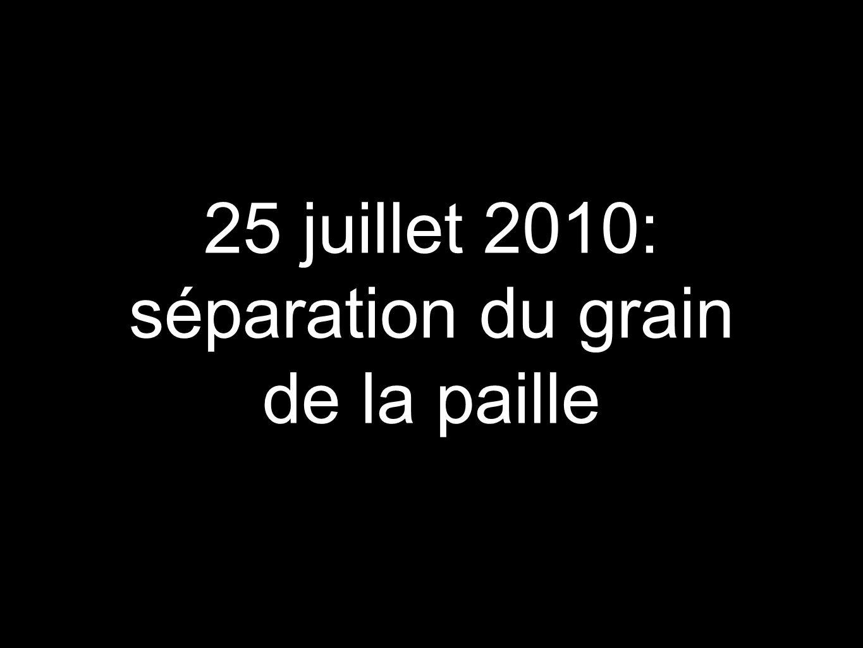 25 juillet 2010: séparation du grain de la paille