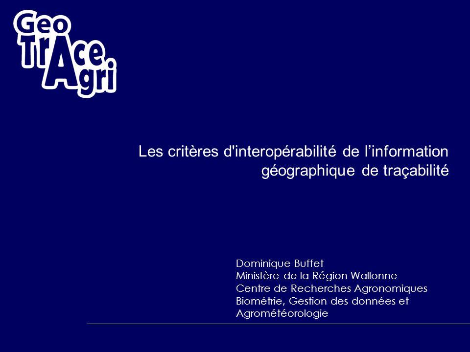 Les critères d interopérabilité de l'information géographique de traçabilité