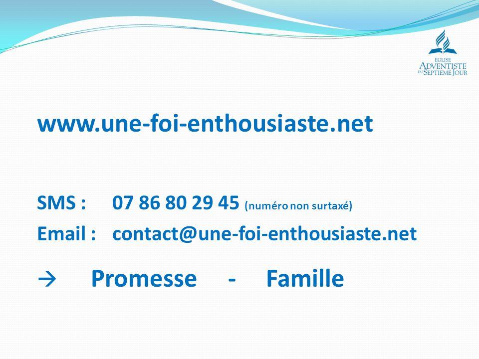 www.une-foi-enthousiaste.net SMS : 07 86 80 29 45 (numéro non surtaxé)