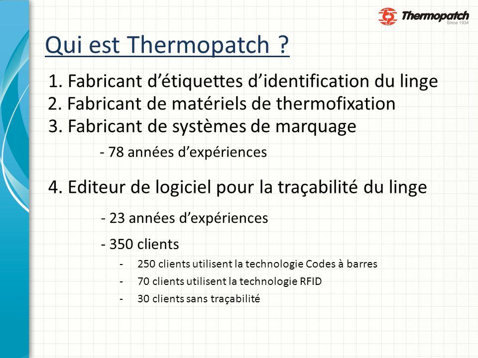 Qui est Thermopatch 1. Fabricant d'étiquettes d'identification du linge. 2. Fabricant de matériels de thermofixation.