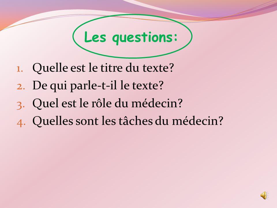 Les questions: Quelle est le titre du texte