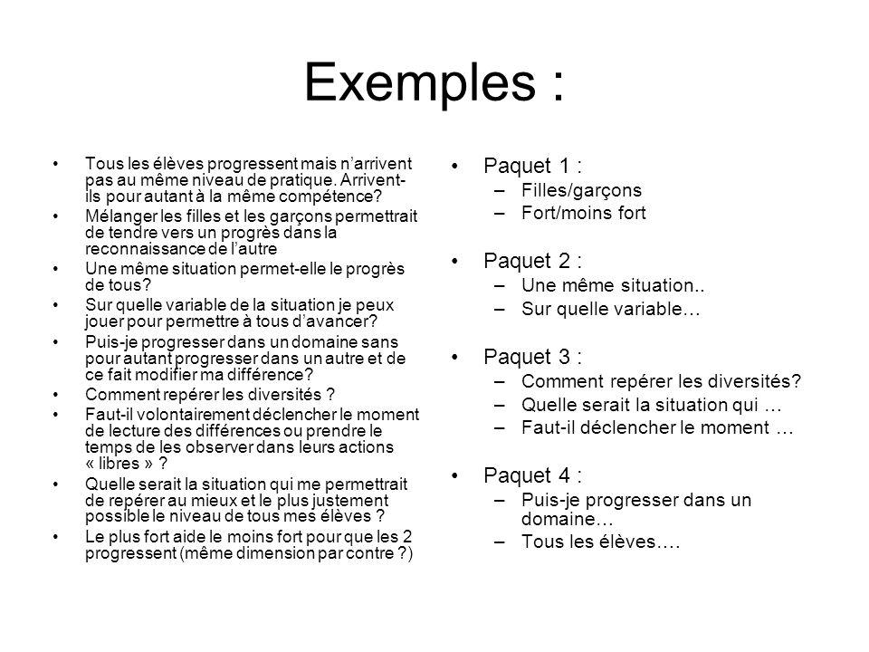 Exemples : Paquet 1 : Paquet 2 : Paquet 3 : Paquet 4 : Filles/garçons