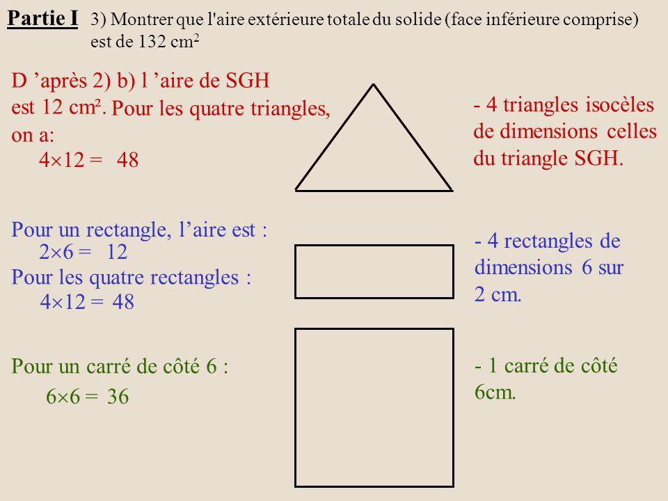 D 'après 2) b) l 'aire de SGH est 12 cm². - 4 triangles isocèles