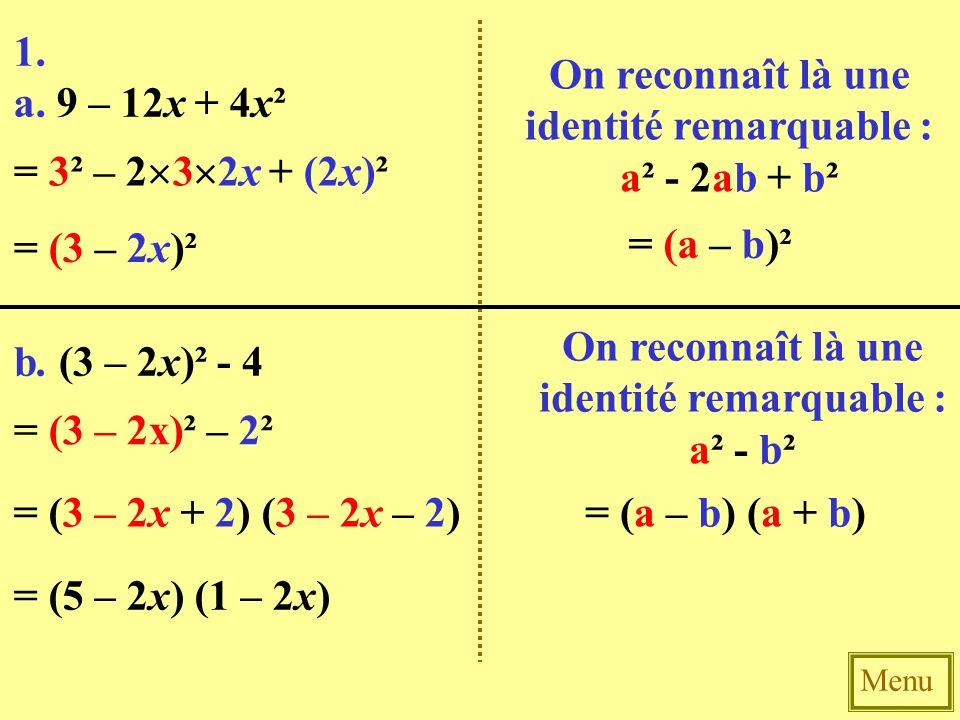 On reconnaît là une identité remarquable : a² - 2ab + b²