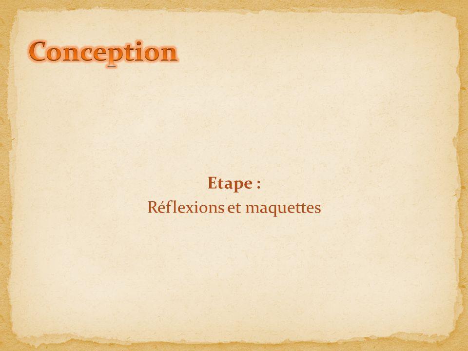 Etape : Réflexions et maquettes