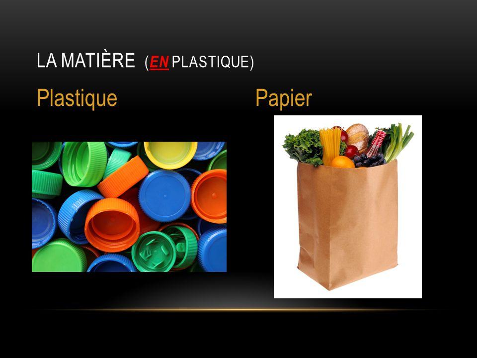 La matière (en plastique)