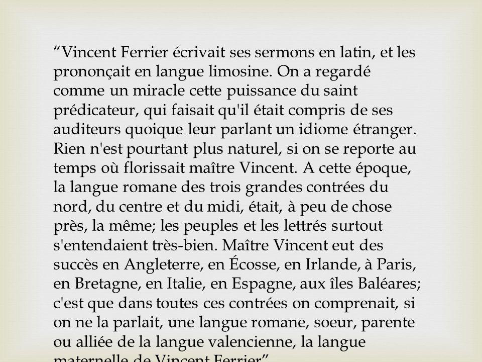 Vincent Ferrier écrivait ses sermons en latin, et les prononçait en langue limosine.